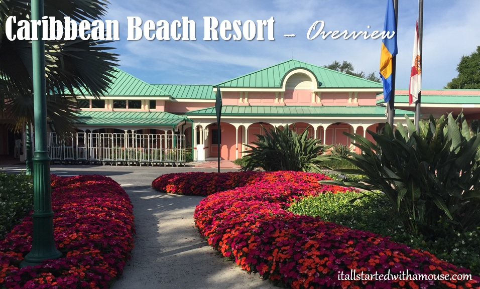 Caribbean Beach Resort Overview #itallstartedwithamouse