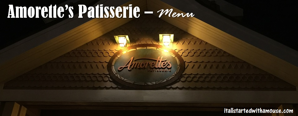 Amorette's Patisserie Menu #itallstartedwithamouse